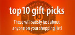 Top 10 Gift Picks - These will satisfy just about anyone on your shopping list!