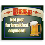 13519 - Beer For Breakfast Metal Sign